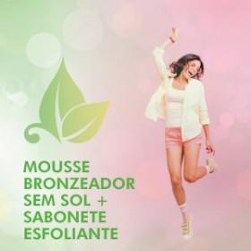MOUSSE BRONZEADOR SEM SOL + SABONETE ESFOLIANTE